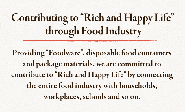 Through Foodware, Our Single-use Food Containers And Packaging, We Aim To Bring Together The Hardworking People Of The Food Industry With Families, Workplaces And Schools To Add Fun And Flavor To Everyday Life.